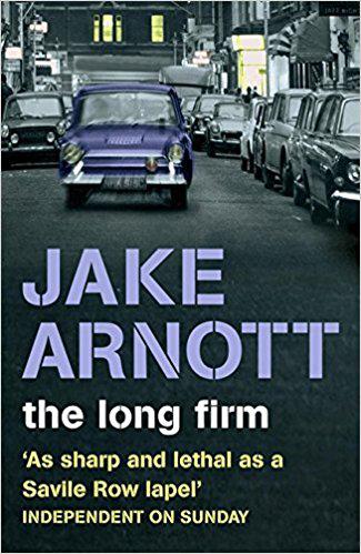 Jake Arnott - The Long Firm