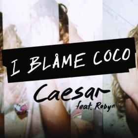 I_Blame_Coco_-_Caesar_coverart